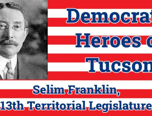 Democratic Heroes of Tucson: Selim Franklin